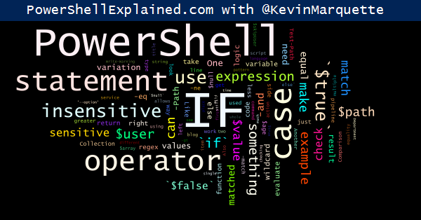 Powershell: Everything you wanted to know about the IF statement